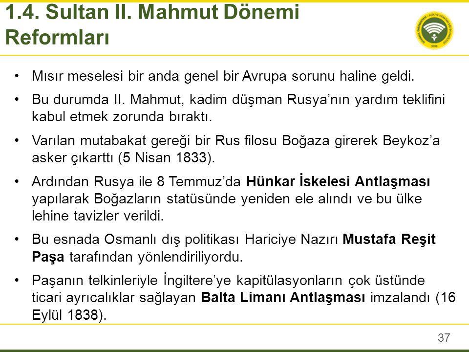 Sultan II.Mahmut saltanatının önemli kısmında içeride ve dışarda çok ciddi sorunlarla boğuşmuştur.