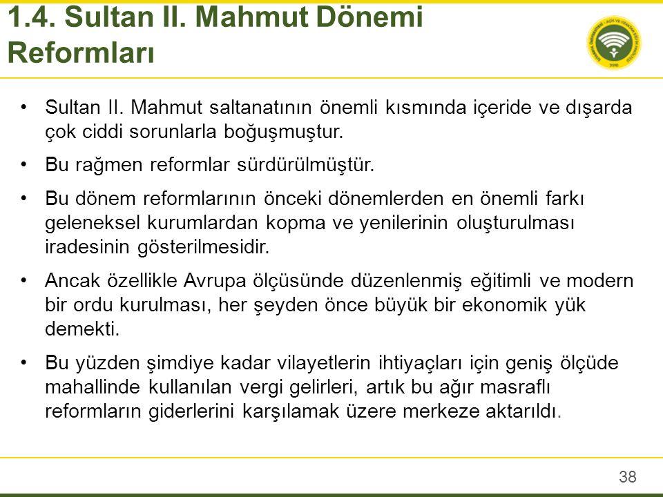 Sultan II. Mahmut saltanatının önemli kısmında içeride ve dışarda çok ciddi sorunlarla boğuşmuştur. Bu rağmen reformlar sürdürülmüştür. Bu dönem refor