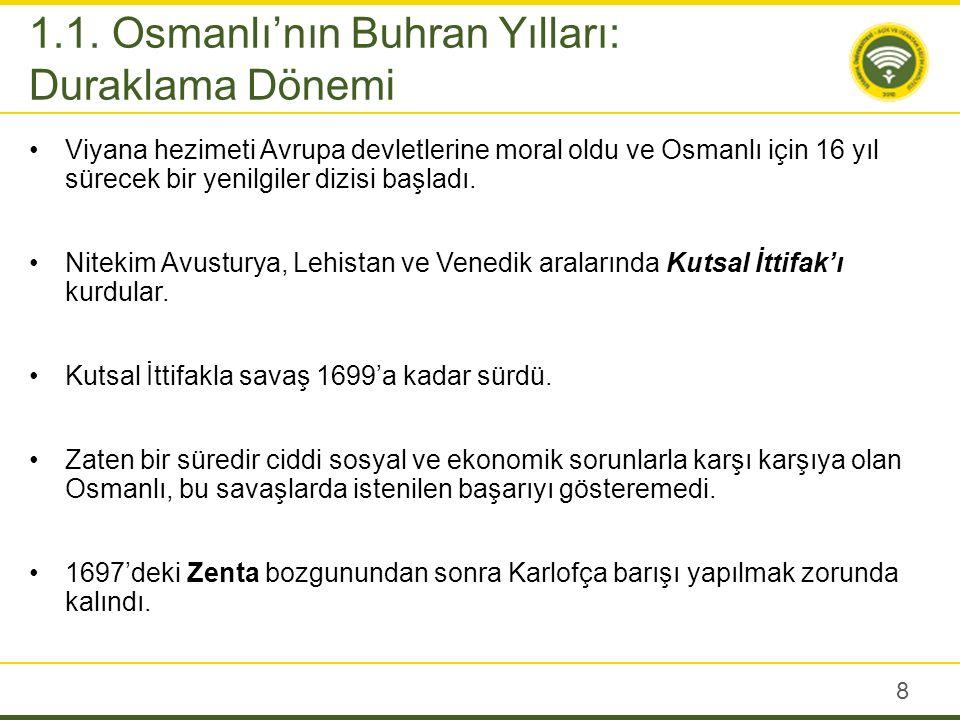 1699'da imzalanan Karlofça (Karlowitz) Antlaşması Osmanlı Devleti için bir dönüm noktası oldu.