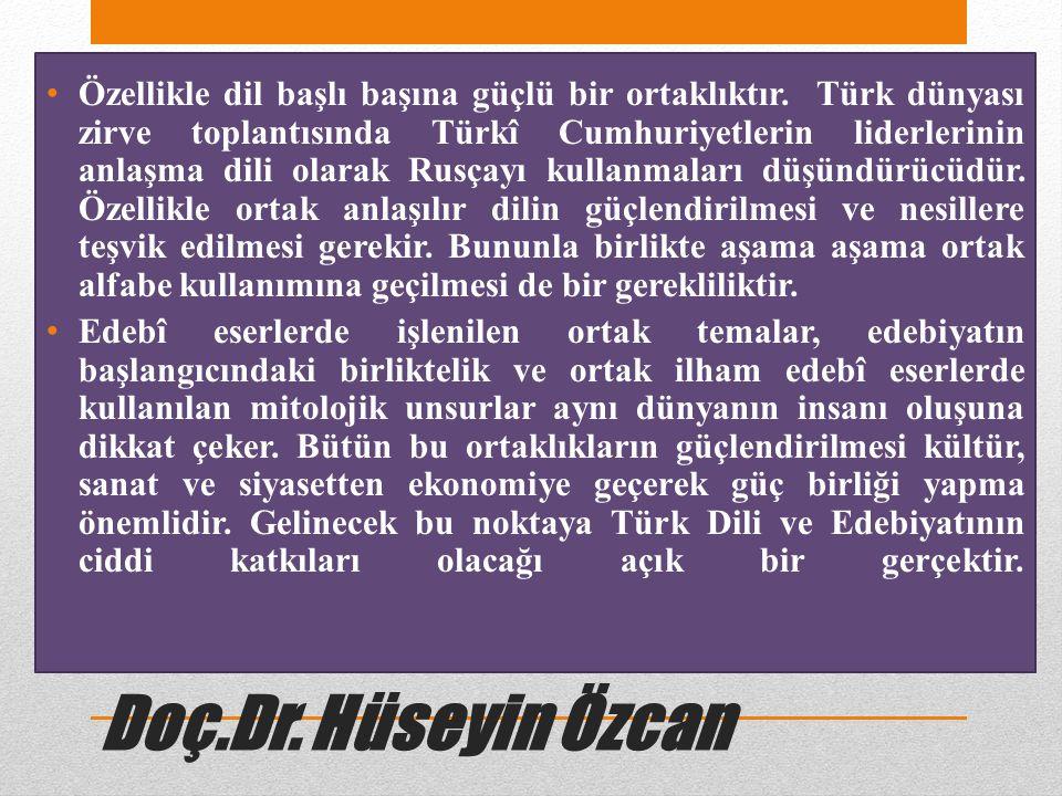 Doç.Dr. Hüseyin Özcan Özellikle dil başlı başına güçlü bir ortaklıktır.