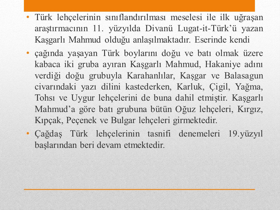 Türk lehçelerinin sınıflandırılması meselesi ile ilk uğraşan araştırmacının 11.