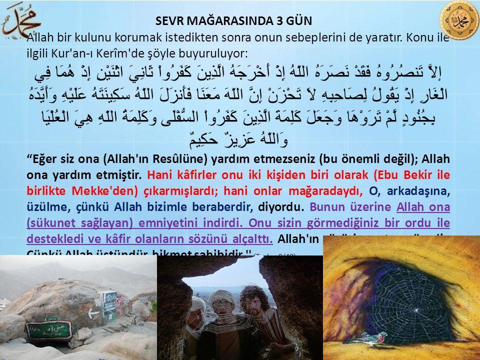 Allah bir kulunu korumak istedikten sonra onun sebeplerini de yaratır. Konu ile ilgili Kur'an-ı Kerîm'de şöyle buyuruluyor: إلاَّ تَنصُرُوهُ فَقَدْ نَ