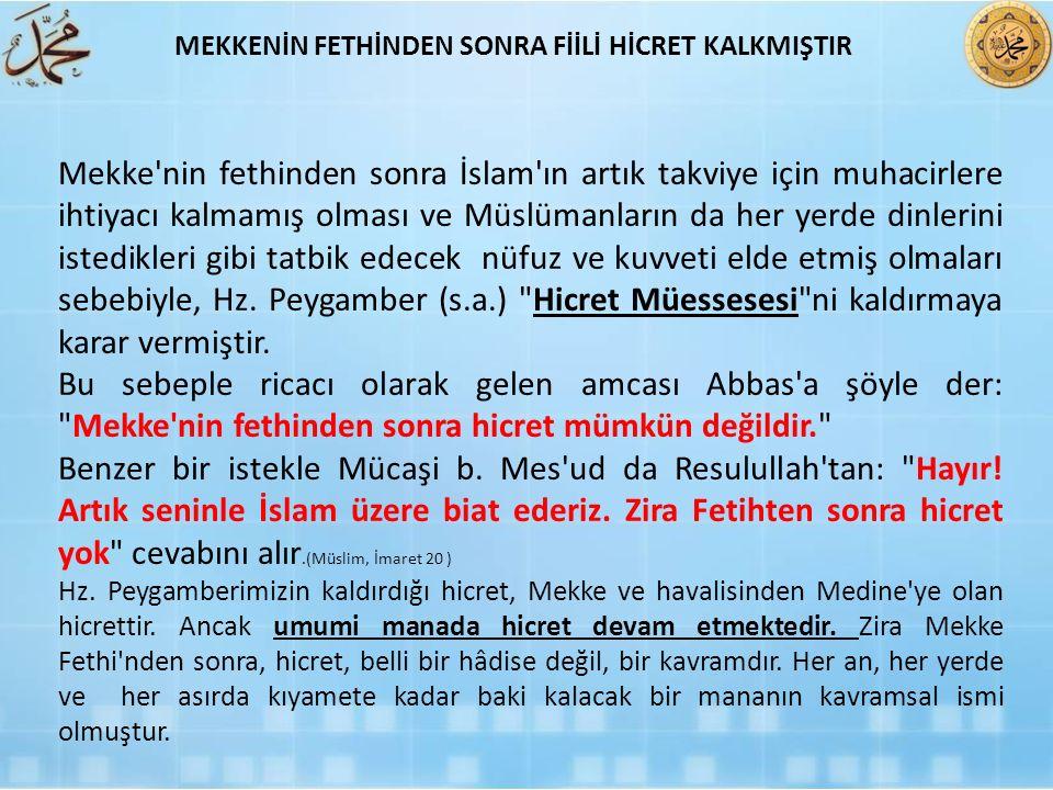 Mekke'nin fethinden sonra İslam'ın artık takviye için muhacirlere ihtiyacı kalmamış olması ve Müslümanların da her yerde dinlerini istedikleri gibi ta