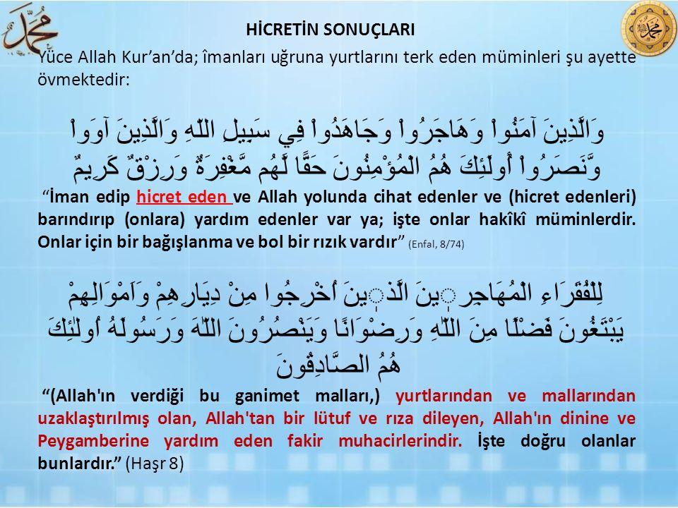 Yüce Allah Kur'an'da; îmanları uğruna yurtlarını terk eden müminleri şu ayette övmektedir: وَالَّذِينَ آمَنُواْ وَهَاجَرُواْ وَجَاهَدُواْ فِي سَبِيلِ