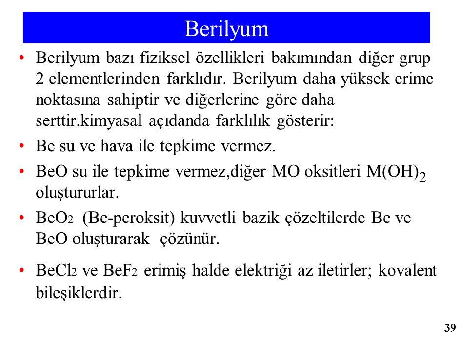 Berilyum Berilyum bazı fiziksel özellikleri bakımından diğer grup 2 elementlerinden farklıdır. Berilyum daha yüksek erime noktasına sahiptir ve diğerl