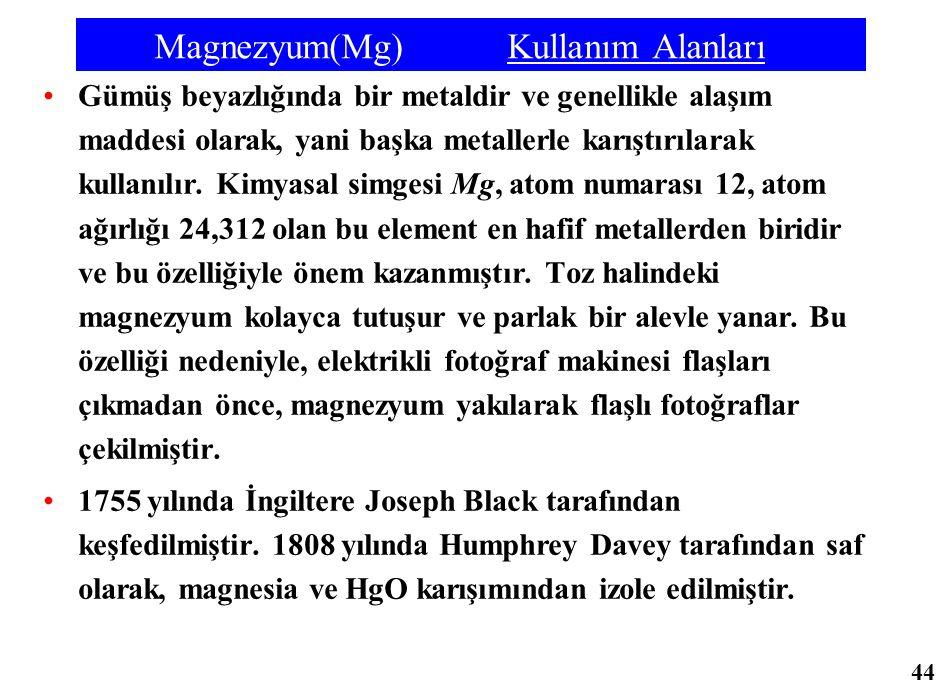 Magnezyum(Mg) Kullanım Alanları Gümüş beyazlığında bir metaldir ve genellikle alaşım maddesi olarak, yani başka metallerle karıştırılarak kullanılır.