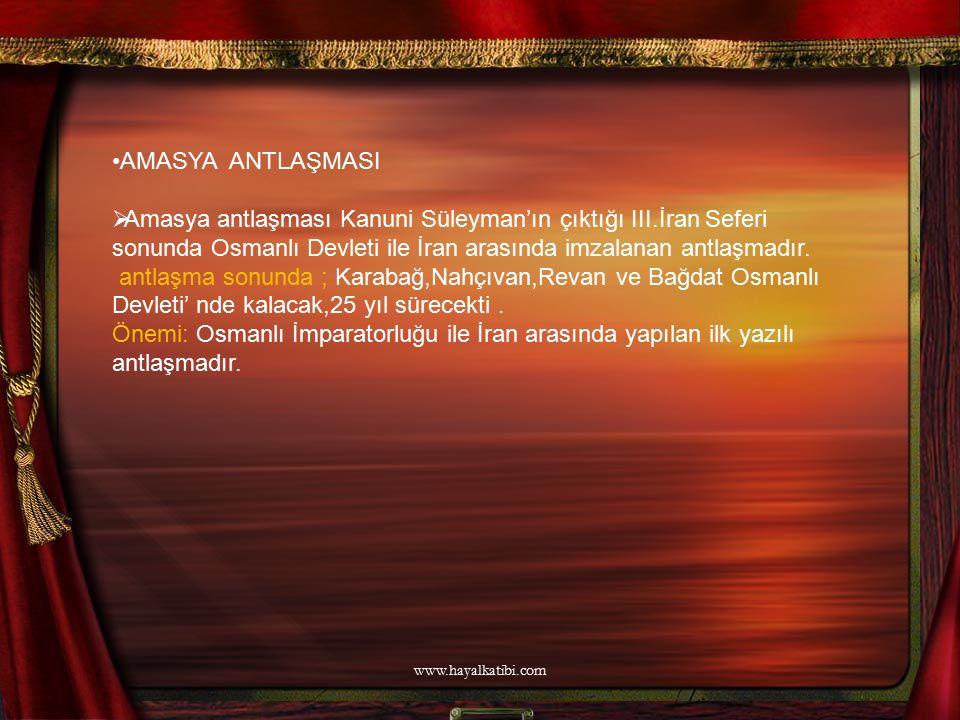 AMASYA ANTLAŞMASI  Amasya antlaşması Kanuni Süleyman'ın çıktığı III.İran Seferi sonunda Osmanlı Devleti ile İran arasında imzalanan antlaşmadır. antl