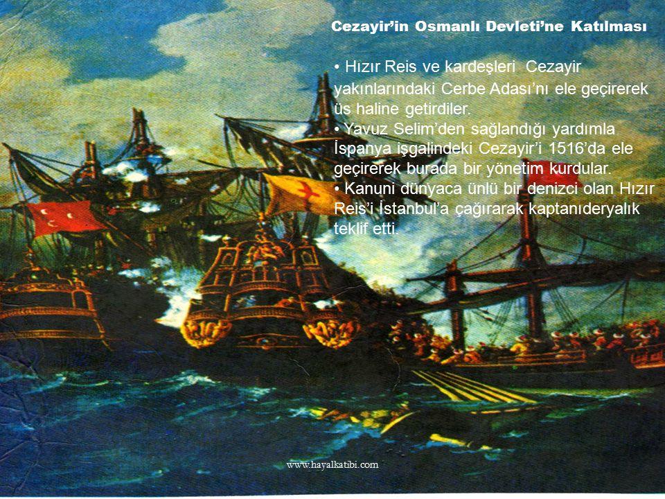 Hızır Reis ve kardeşleri Cezayir yakınlarındaki Cerbe Adası'nı ele geçirerek üs haline getirdiler. Yavuz Selim'den sağlandığı yardımla İspanya işgalin