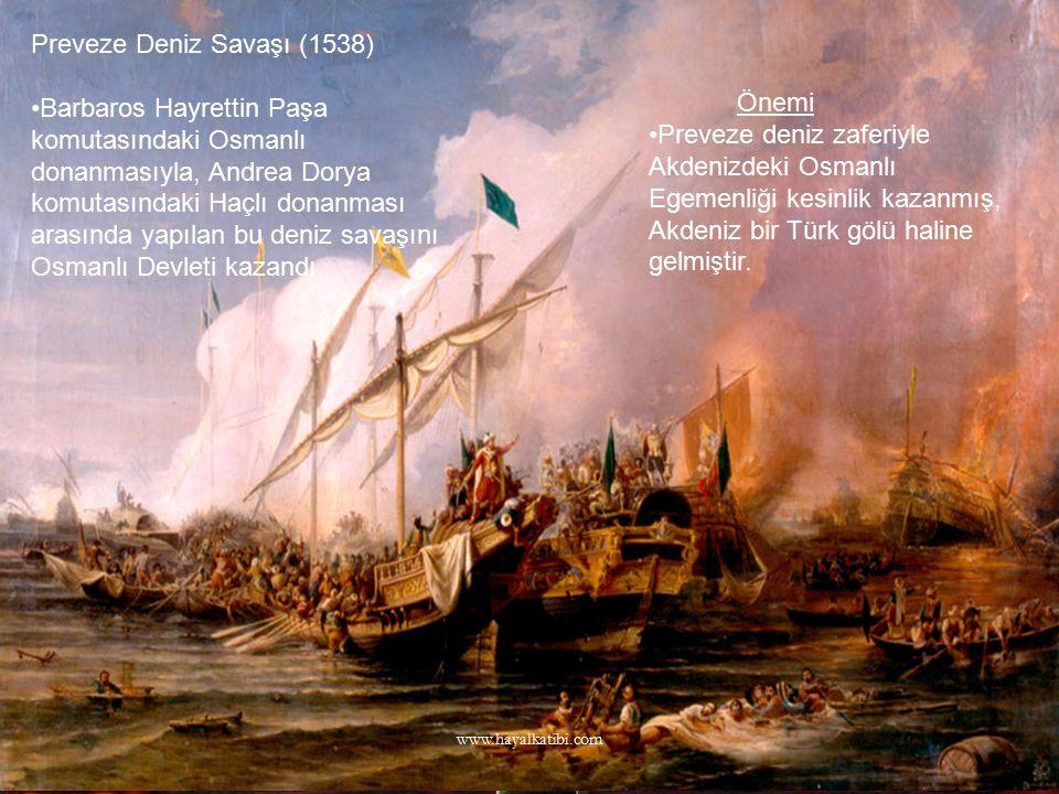 Preveze Deniz Savaşı (1538) Barbaros Hayrettin Paşa komutasındaki Osmanlı donanmasıyla, Andrea Dorya komutasındaki Haçlı donanması arasında yapılan bu
