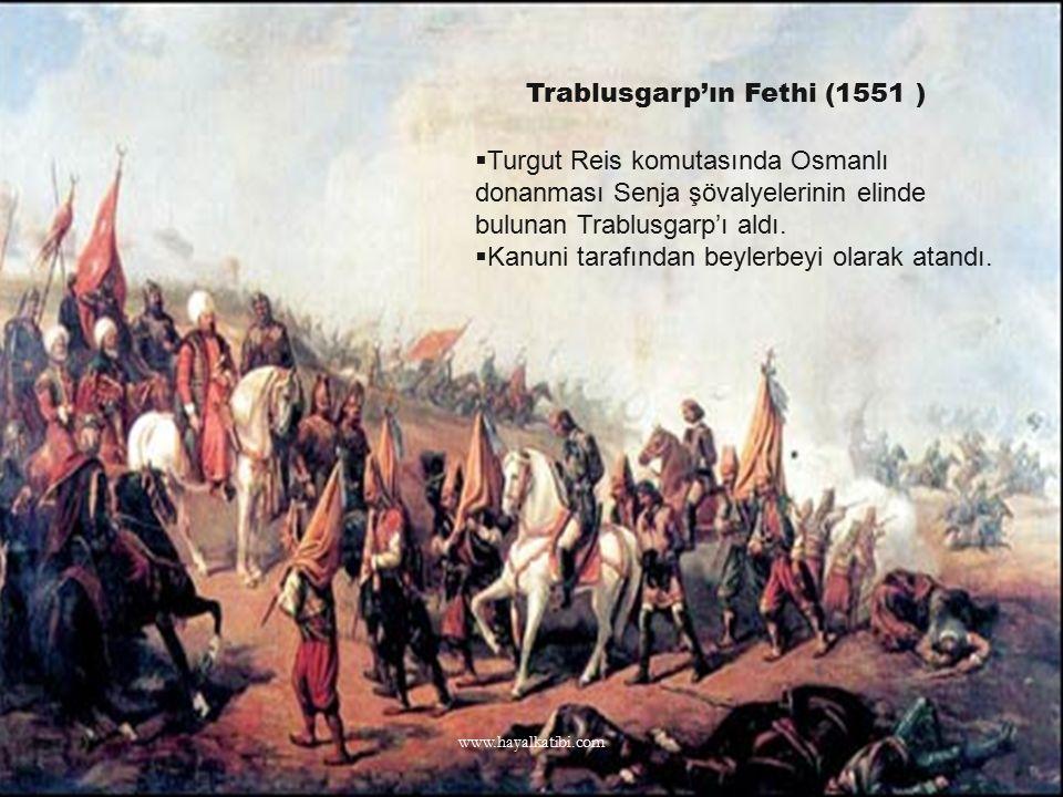 Trablusgarp'ın Fethi (1551 )  Turgut Reis komutasında Osmanlı donanması Senja şövalyelerinin elinde bulunan Trablusgarp'ı aldı.  Kanuni tarafından b