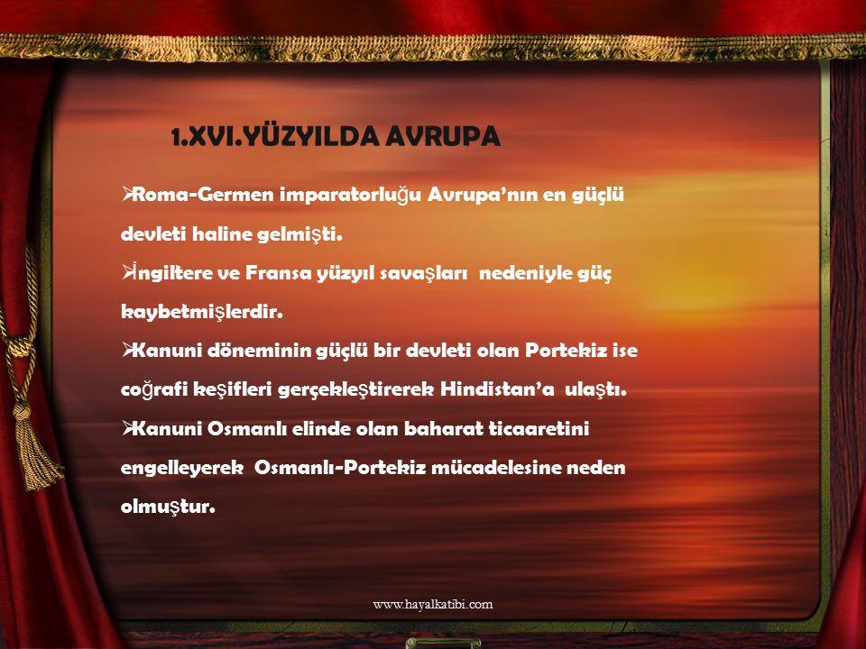 KANUNİ DÖNEMİNDE DENİZLERDEKİ GELİŞMELER a.Osmanlı Deniz Gücü  İ lk deniz ticaret limanı Kili ve Akkermandır.