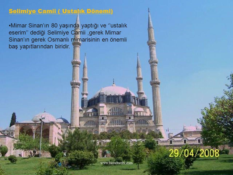 Selimiye Camii ( Ustalık Dönemi) Mimar Sinan'ın 80 yaşında yaptığı ve ''ustalık eserim'' dediği Selimiye Camii,gerek Mimar Sinan'ın gerek Osmanlı mima