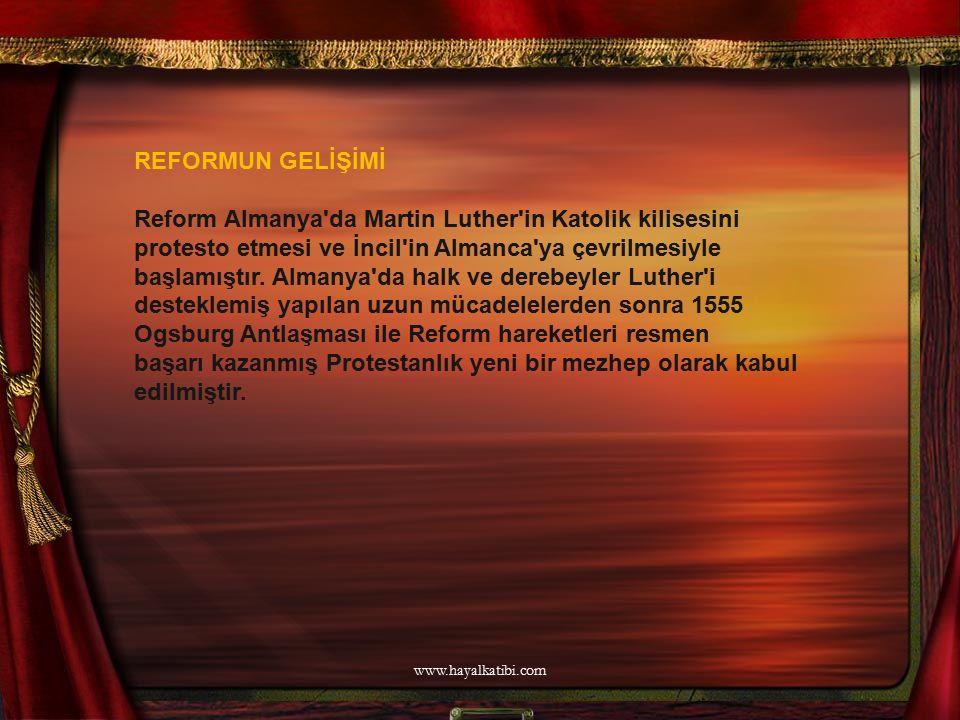 REFORMUN GELİŞİMİ Reform Almanya'da Martin Luther'in Katolik kilisesini protesto etmesi ve İncil'in Almanca'ya çevrilmesiyle başlamıştır. Almanya'da h