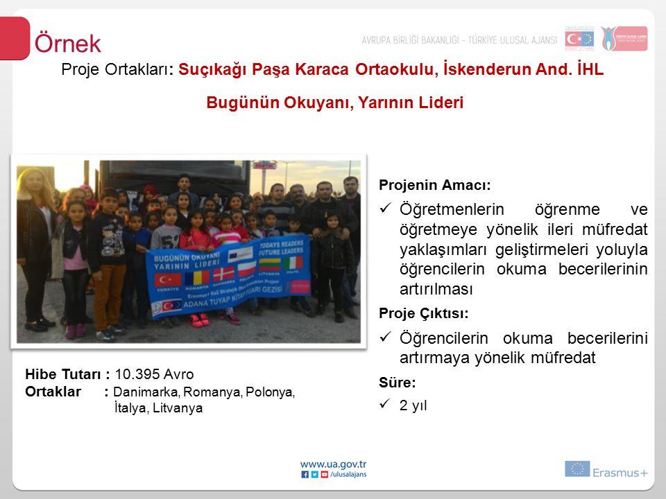 Proje Ortakları: Suçıkağı Paşa Karaca Ortaokulu, İskenderun And.