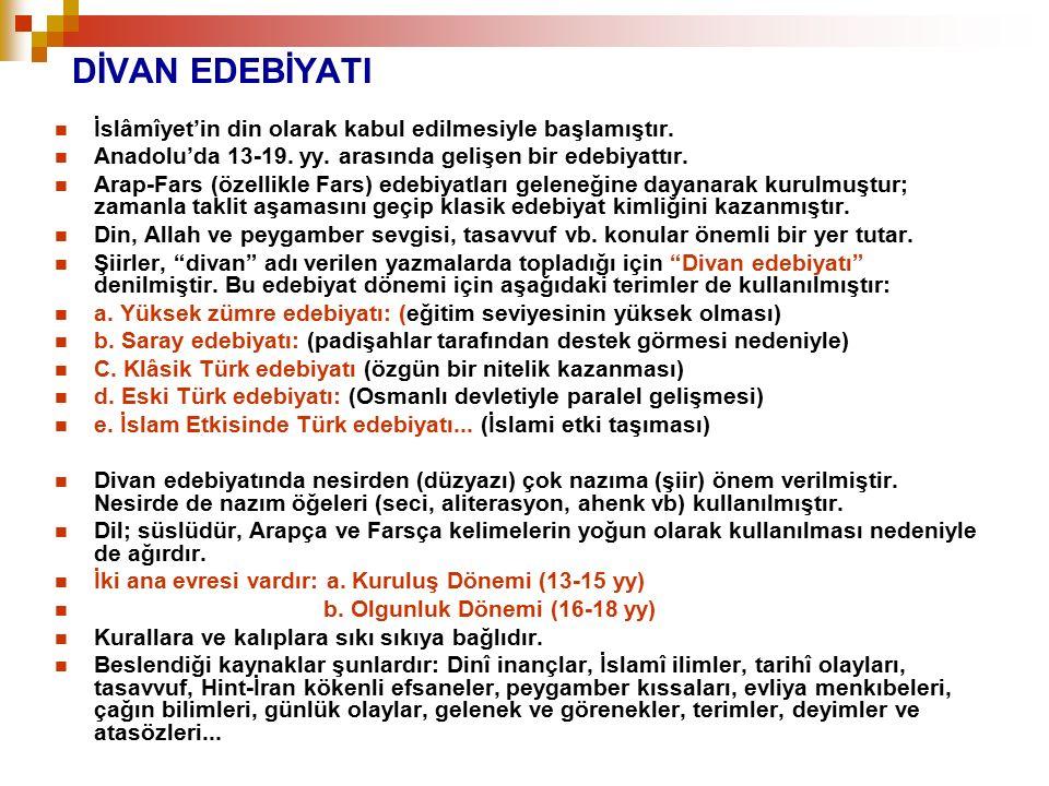 İslâmîyet'in din olarak kabul edilmesiyle başlamıştır. Anadolu'da 13-19. yy. arasında gelişen bir edebiyattır. Arap-Fars (özellikle Fars) edebiyatları