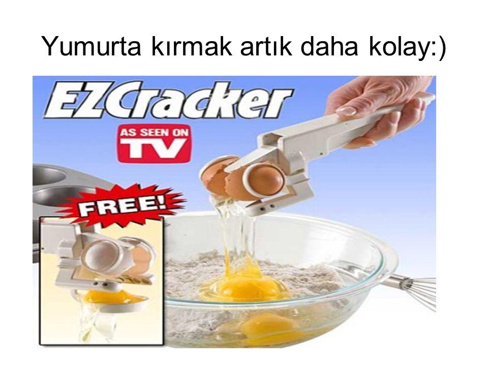 Yumurta kırmak artık daha kolay:)