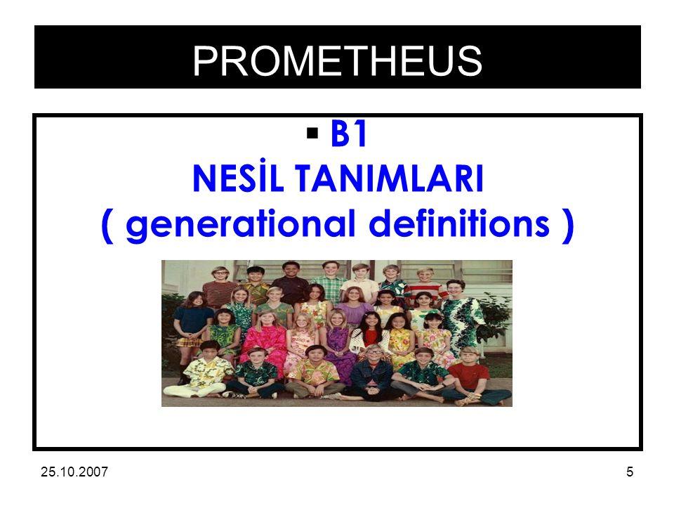PROMETHEUS 25.10.200726  B5 NESİLLERE AÇIK ŞİRKET OLMAK ( generation friendly companies )