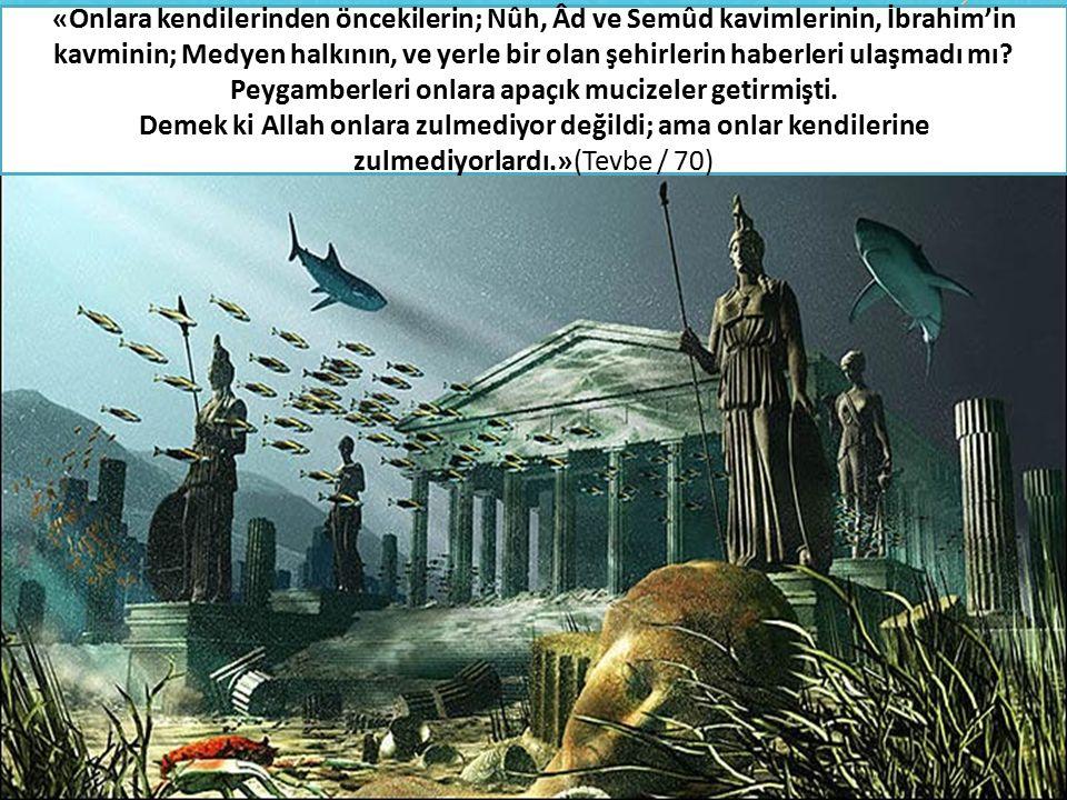 «Onlara kendilerinden öncekilerin; Nûh, Âd ve Semûd kavimlerinin, İbrahim'in kavminin; Medyen halkının, ve yerle bir olan şehirlerin haberleri ulaşmadı mı.