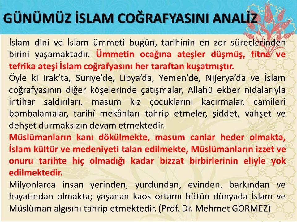 İslam dini ve İslam ümmeti bugün, tarihinin en zor süreçlerinden birini yaşamaktadır.