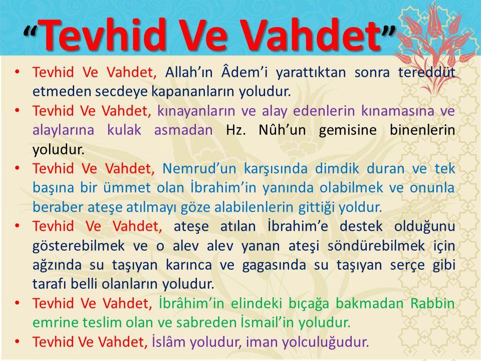 Tevhid Ve Vahdet, Allah'ın Âdem'i yarattıktan sonra tereddüt etmeden secdeye kapananların yoludur.