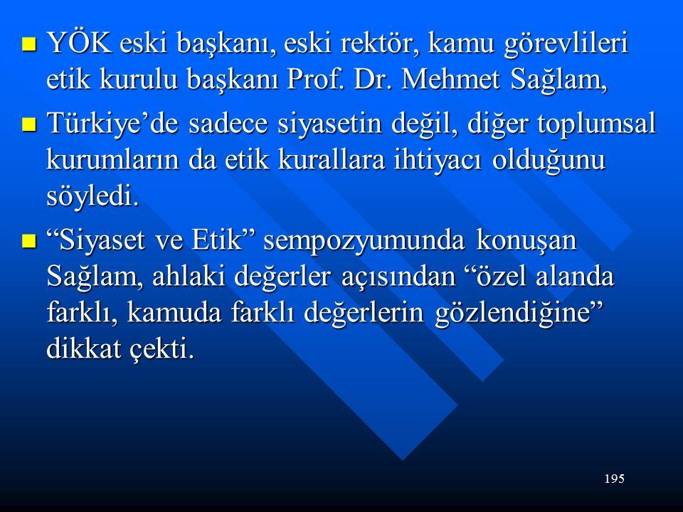 195 YÖK eski başkanı, eski rektör, kamu görevlileri etik kurulu başkanı Prof.
