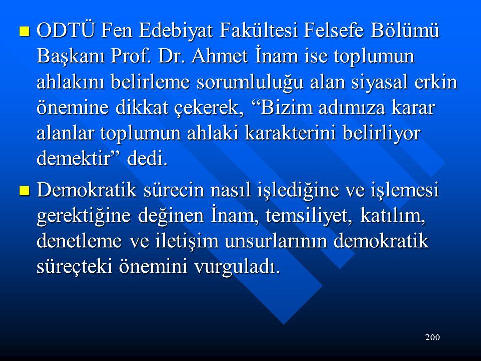 200 ODTÜ Fen Edebiyat Fakültesi Felsefe Bölümü Başkanı Prof.