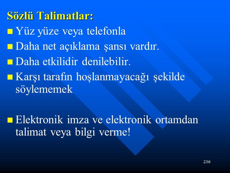 236 Sözlü Talimatlar: Yüz yüze veya telefonla Daha net açıklama şansı vardır.