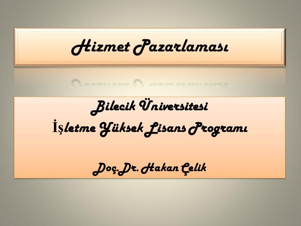 Bilecik Üniversitesi İş letme Yüksek Lisans Programı Doç.Dr. Hakan Çelik Bilecik Üniversitesi İş letme Yüksek Lisans Programı Doç.Dr. Hakan Çelik 1