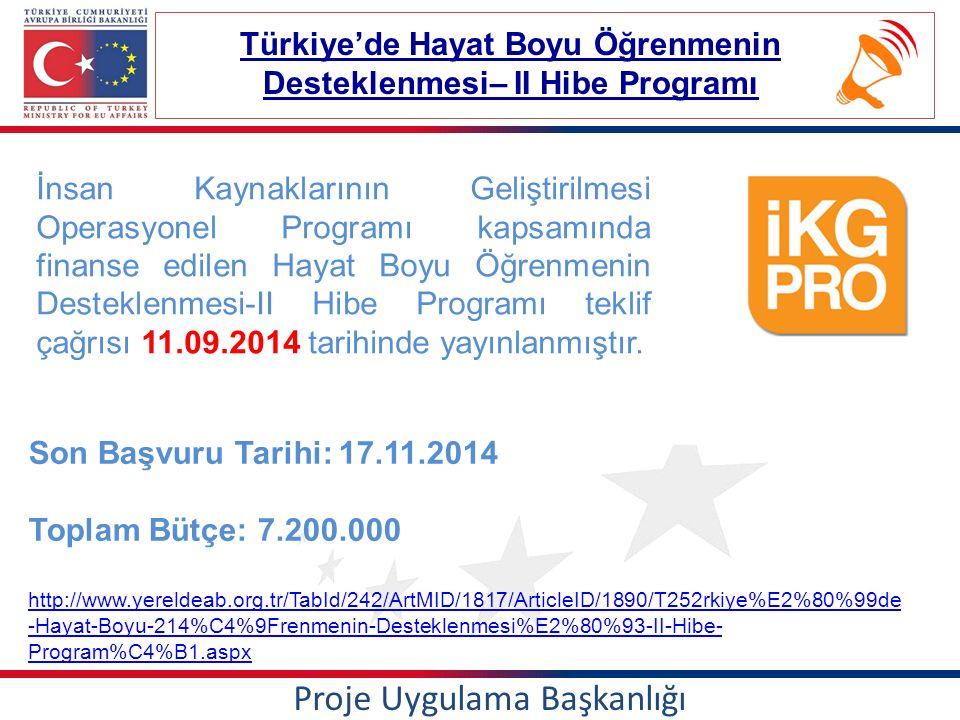 Proje Uygulama Başkanlığı Türkiye'de Hayat Boyu Öğrenmenin Desteklenmesi– II Hibe Programı İnsan Kaynaklarının Geliştirilmesi Operasyonel Programı kapsamında finanse edilen Hayat Boyu Öğrenmenin Desteklenmesi-II Hibe Programı teklif çağrısı 11.09.2014 tarihinde yayınlanmıştır.