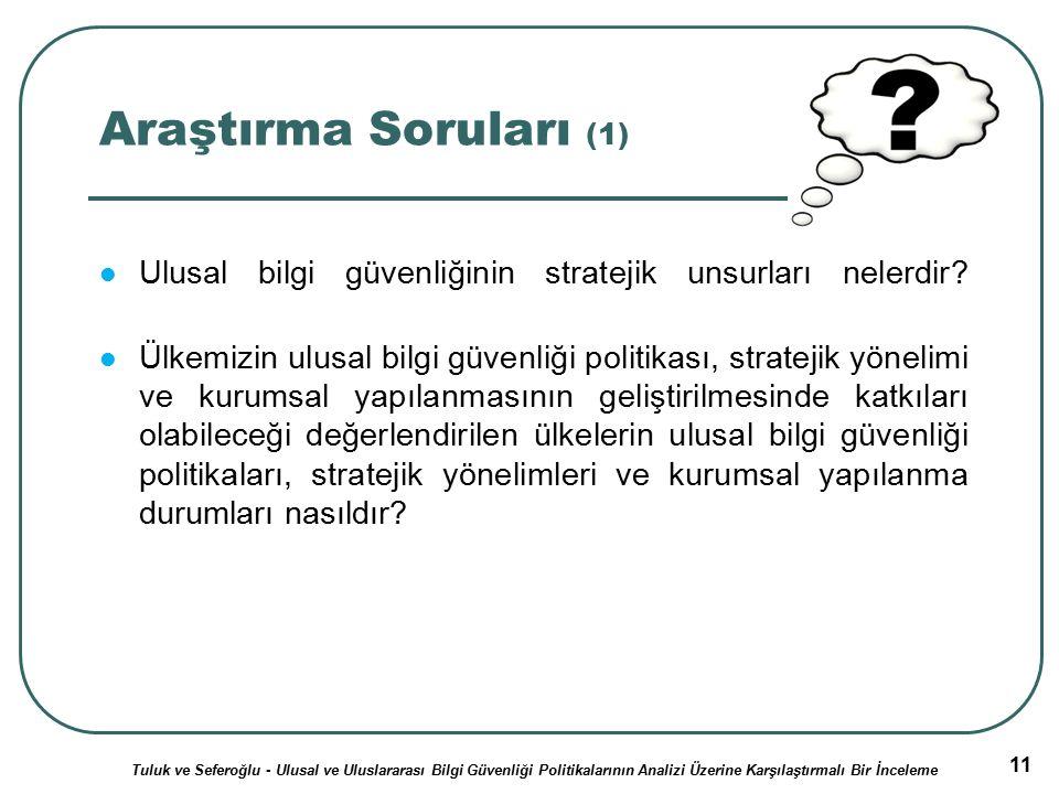 11 Araştırma Soruları (1) Ulusal bilgi güvenliğinin stratejik unsurları nelerdir.