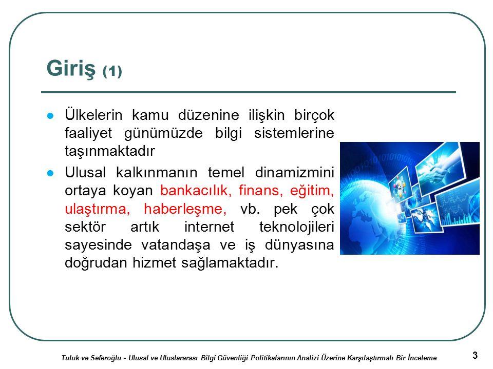 4 Giriş (2) Bilgi sistemlerinin risklere ve tehditlere karşı korunmasının önemi daha da anlaşılmaktadır.