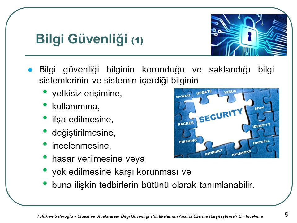 6 Bilgi Güvenliği (2) Kişisel bilgisayarlardan kurumsal ve ulusal çaptaki tüm bilgi sistemlerine ve kritik altyapılara uzanan geniş bir çerçevede bilgi sistemlerini kapsayan bir güvenlik yönetimi anlayışıdır.