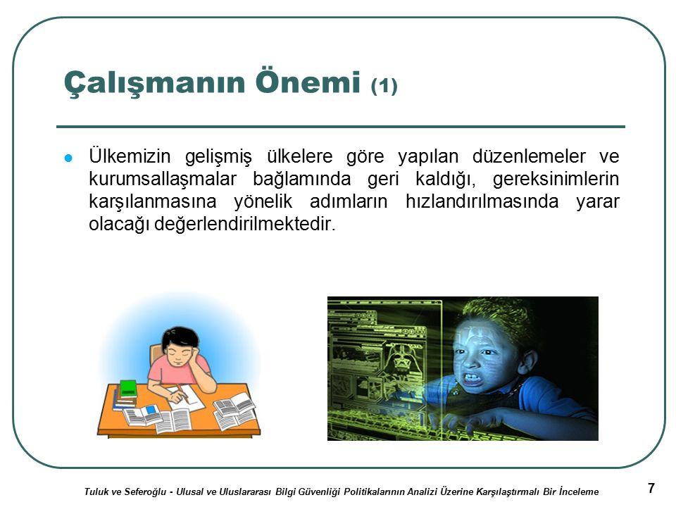 8 Çalışmanın Önemi (2) Bilgi güvenliği konusu toplumsal yaşamda çok farklı kesimleri ve ilişkileri etkileyebilmektedir.