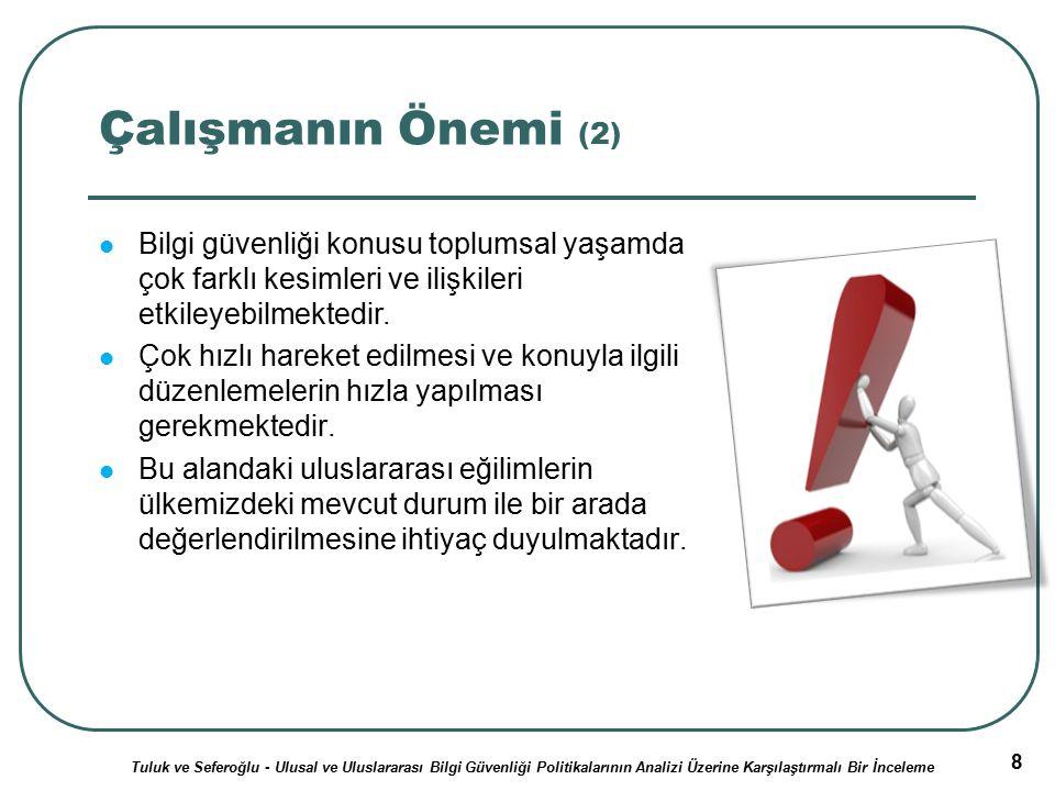 9 Çalışmanın Amacı (1) Bu çalışmada, ulusal ve uluslararası bilgi güvenliği politikaları analiz edilmiştir.