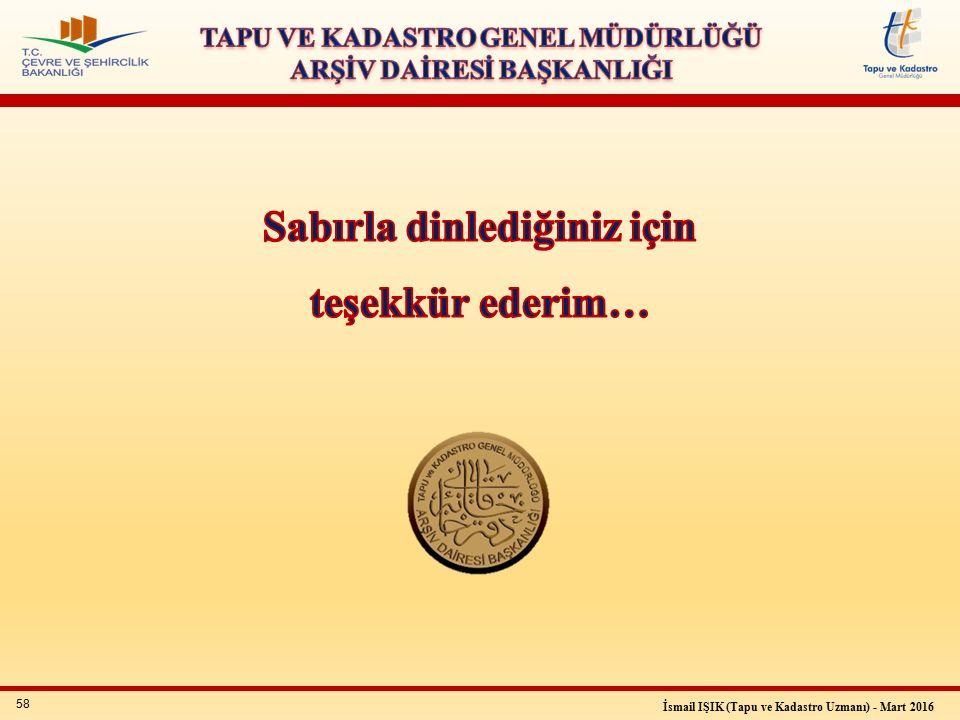 58 İsmail IŞIK (Tapu ve Kadastro Uzmanı) - Mart 2016