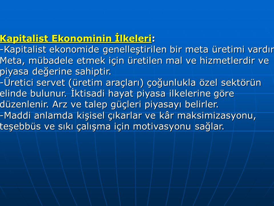 Kapitalist Ekonominin İlkeleri: -Kapitalist ekonomide genelleştirilen bir meta üretimi vardır.