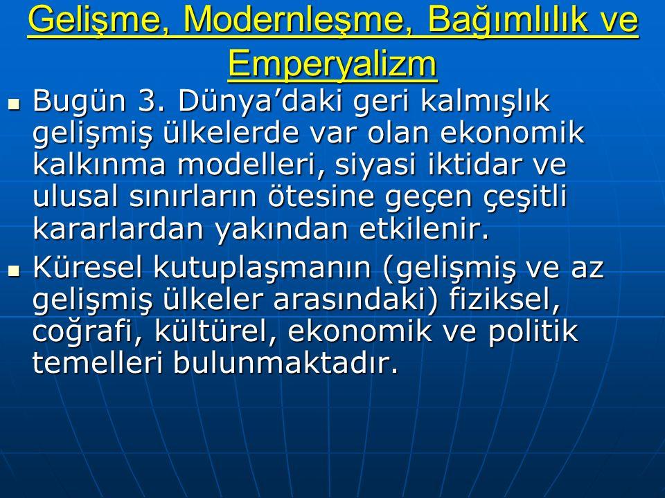 Gelişme, Modernleşme, Bağımlılık ve Emperyalizm Bugün 3.