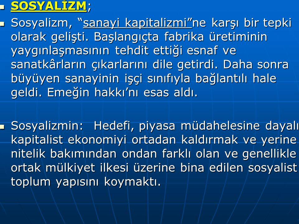 SOSYALİZM; SOSYALİZM; Sosyalizm, sanayi kapitalizmi ne karşı bir tepki olarak gelişti.