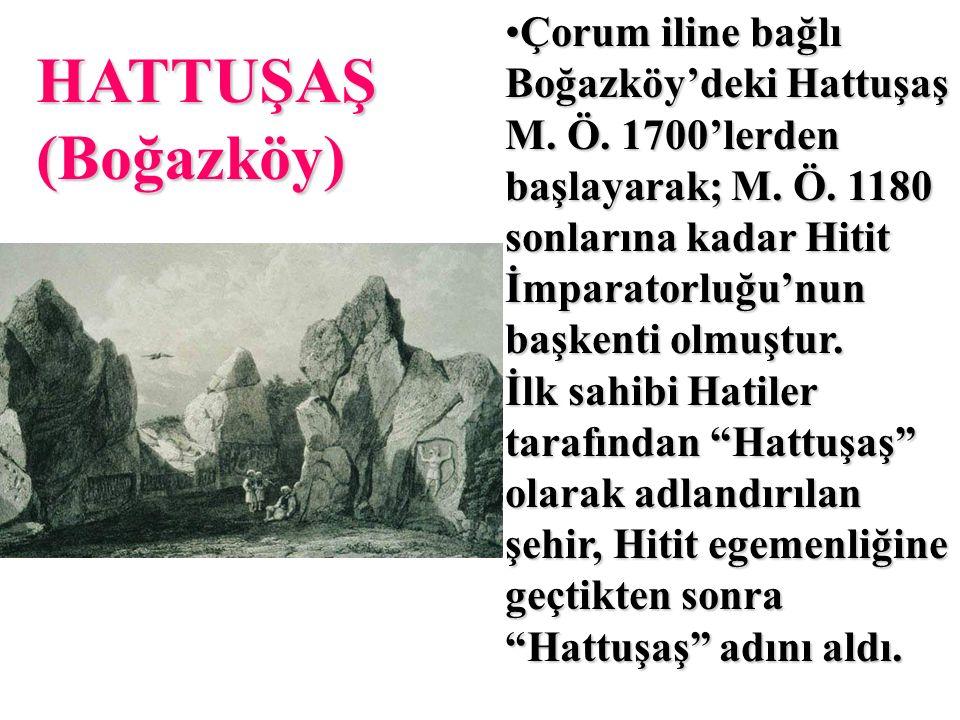 HATTUŞAŞ (Boğazköy) Çorum iline bağlı Boğazköy'deki Hattuşaş M.