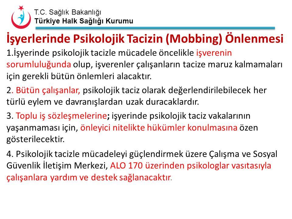 T.C. Sağlık Bakanlığı Türkiye Halk Sağlığı Kurumu İşyerlerinde Psikolojik Tacizin (Mobbing) Önlenmesi 1.İşyerinde psikolojik tacizle mücadele öncelikl