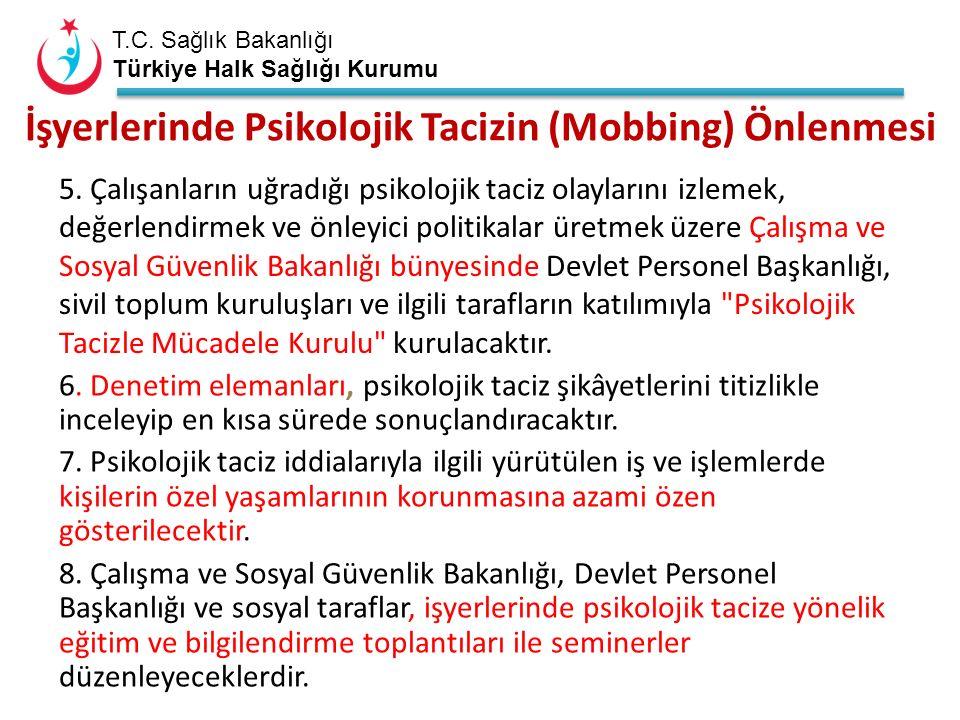 T.C. Sağlık Bakanlığı Türkiye Halk Sağlığı Kurumu İşyerlerinde Psikolojik Tacizin (Mobbing) Önlenmesi 6. Denetim elemanları, psikolojik taciz şikâyetl