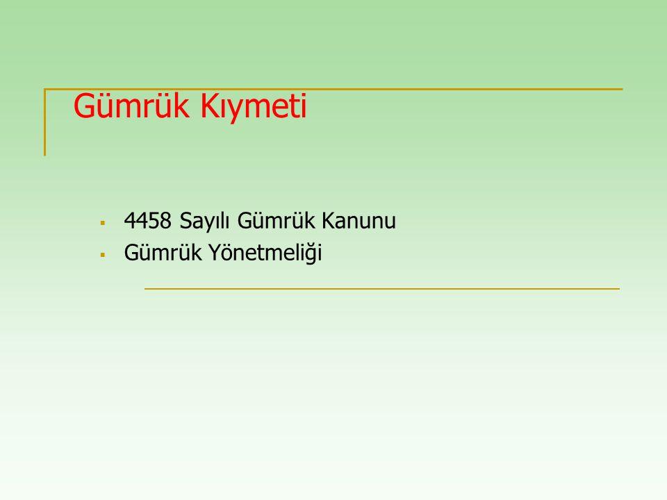 44 KIYMET TESPİTİNDE KULLANILACAK DÖVİZ KURU Merkez Bankası döviz satış kurları Eşyanın gümrük vergisine esas alınacak kıymetinin Türk Lirası olarak beyanı zorunludur.