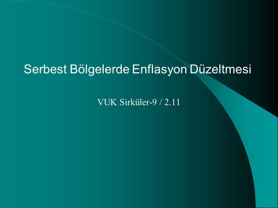 Serbest Bölgelerde Enflasyon Düzeltmesi VUK Sirküler-9 / 2.11
