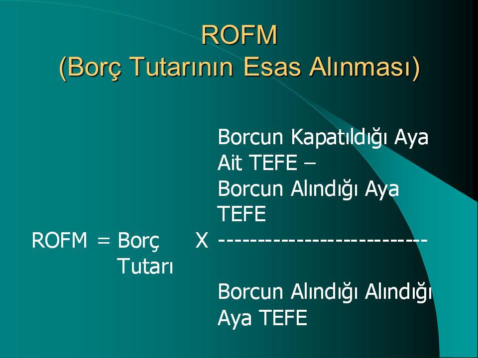 ROFM (Borç Tutarının Esas Alınması)
