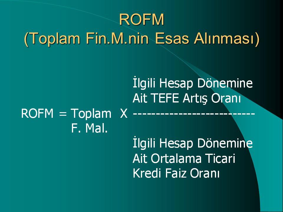 ROFM (Toplam Fin.M.nin Esas Alınması)
