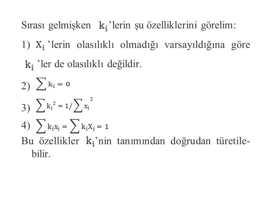 En Küçük Kareler Tahmin Edicilerinin Doğrusallıkları ve Sapmasızlıkları ve (1) olup bu da bize ' in doğrusal bir tahmin edici olduğunu gösterir, çünkü Y'nin doğrusal bir fonksiyonudur.