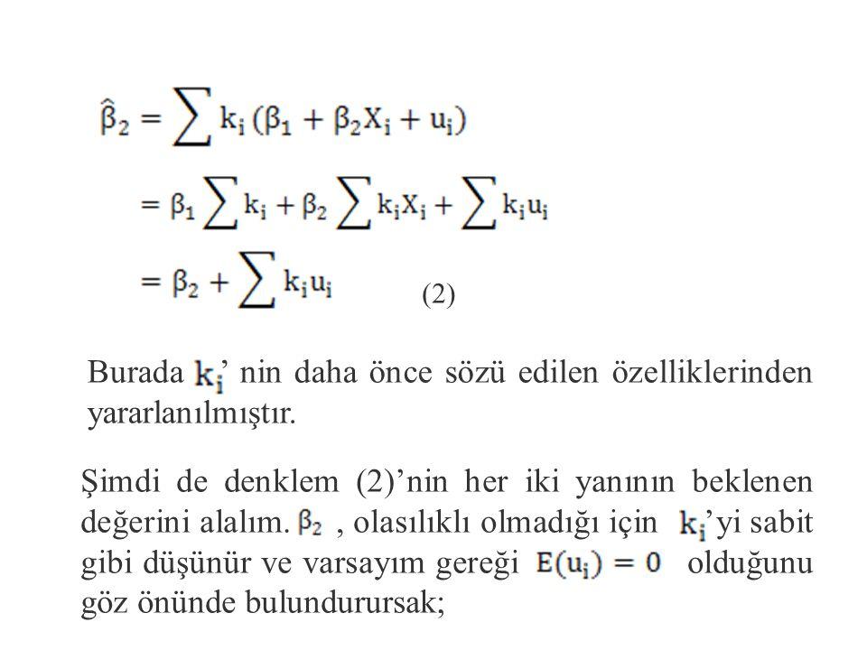 Örnek olarak; (verili bir örneklem için bilindiği ve ortalama- dan sapmalar toplamı hep sıfır olduğu için) Şimdi biçimindeki anakütle regresyon fonksiyonunu (ARF) denklem (1) de yerine koyalım: