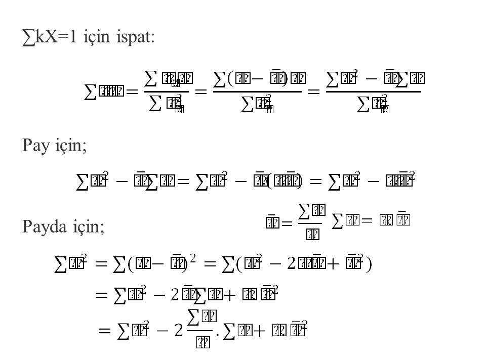 Y=b 1 +b 2 X+u eşitliğindeki Y i 'yi burada yerine koyar ve bulduğumuz ifadeyi yeniden düzenlersek; (∑k=0 ∑kX=1) ∑k=0 için ispat: