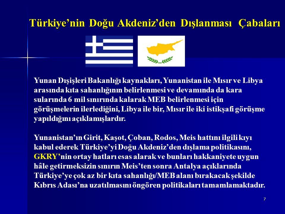 28 Türkiye ve KKTC'nin Politika ve Uygulamaları Türkiye; 032º 16' 18 D boylamının batısında kalan bölgelerdeki sınırlandırmanın Türkiye'nin yerleşmiş uluslararası hukuk ilkelerinden doğan kıta sahanlığı hukukunun meriyetinden itibaren ab initio ve kendiliğinden ipso facto var olan hukuki egemen haklarını ilgilendirdiğini ve 032º 16' 18 D boylamının batısında kalan alanlarda kıta sahanlığı sınırlandırmasının ilgili bölge devletleri tarafından hakkaniyete uygun olarak anlaşmayla yapılması gerektiğini belirtmiş; yerleşmiş uluslararası hukuk kurallarından kaynaklanan bu gerekçelerle, 17 Şubat 2003 tarihli GKRY – Mısır MEB Sınırlandırma Antlaşması'nı tanımadığını, 032º 16' 18 D boylamının batısında kalan deniz yatağını, deniz yatağının altını ve deniz yatağının üzerindeki suları da kapsayan deniz alanlarının sınırlandırılmasıyla ilgili haklarını saklı tuttuğunu bildirmiştir.