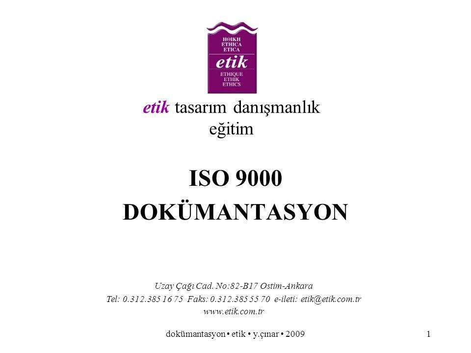 dokümantasyon etik y.çınar 20091 ISO 9000 DOKÜMANTASYON etik tasarım danışmanlık eğitim Uzay Çağı Cad.